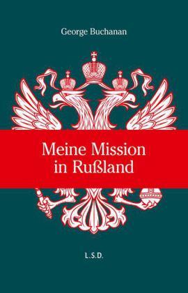 George William Buchanan: Meine Mission in Russland