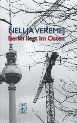 Nellja Veremej: Berlin liegt im Osten