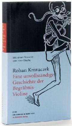 Rohan Kriwaczek: Eine unvollständige Geschichte der Begräbnis-Violine