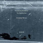 Friedrich Hölderlin, Christian Reiner: Turmgedichte, 1 Audio-CD