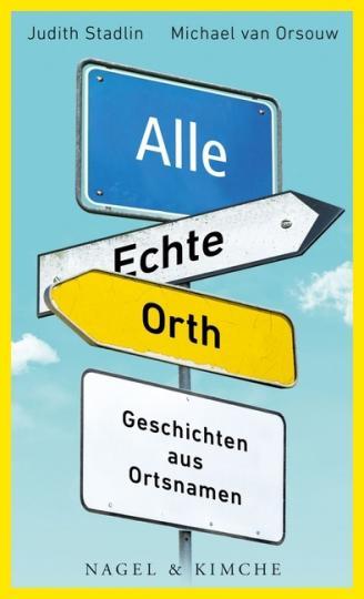 Michael van Orsouw, Judith Stadlin: Alle Echte Orth