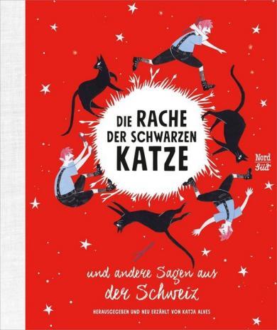 Katja Alves, Gysi, Mira; Canonica, Paloma; Messerli, Rahel: Die Rache der schwarzen Katze und andere Sagen aus der Schweiz