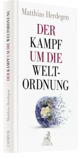 Matthias Herdegen: Der Kampf um die Weltordnung