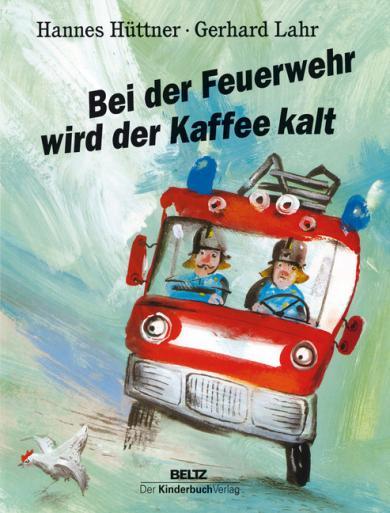 Hannes Hüttner, Gerhard Lahr: Bei der Feuerwehr wird der Kaffee kalt