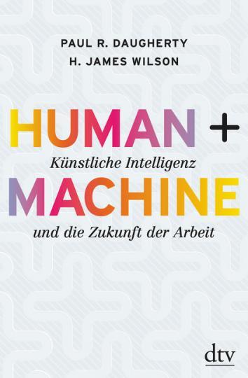 Paul R. Daugherty, H. James Wilson: Human   Machine