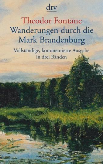 Theodor Fontane: Wanderungen durch die Mark Brandenburg, 3 Bde.