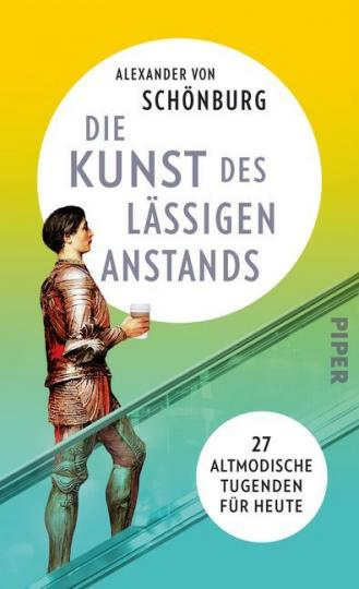 Alexander von Schönburg, Alexander von Schönburg: Die Kunst des lässigen Anstands