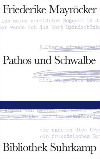 Friederike Mayröcker: Pathos und Schwalbe