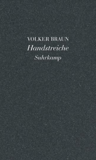 Volker Braun: Handstreiche