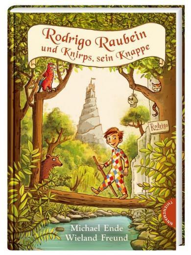 Michael Ende, Wieland Freund, Kehn, Regina: Rodrigo Raubein und Knirps, sein Knappe
