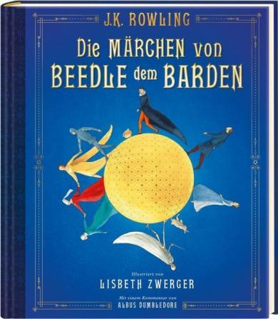 J. K. Rowling, Zwerger, Lisbeth: Die Märchen von Beedle dem Barden, Schmuckausgabe