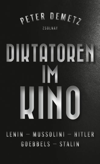 Peter Demetz: Diktatoren im Kino