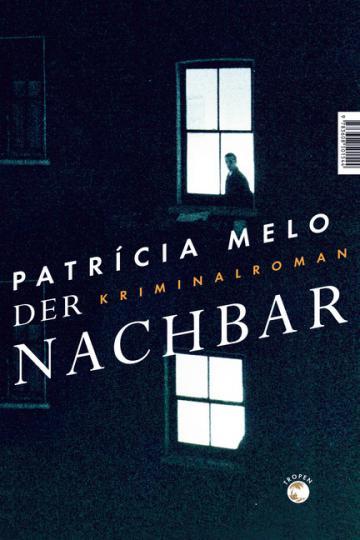 Patricia Melo: Der Nachbar