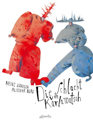 Heinz Janisch, Blau, Aljoscha: Die Schlacht von Karlawatsch