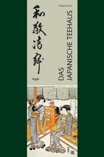 Wolfgang Fehrer: Das japanische Teehaus