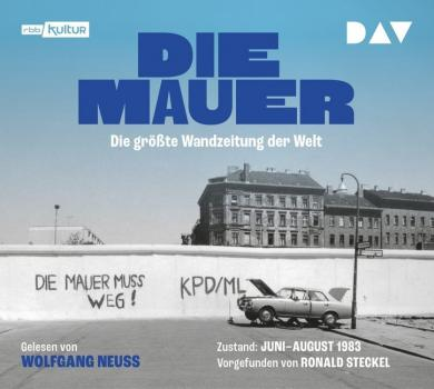 Ronald Steckel: Die Mauer. Die größte Wandzeitung der Welt, 1 Audio-CD