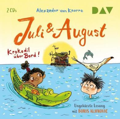 Alexander von Knorre, Knorre, Alexander von: Juli und August - Krokodil über Bord!, 2 Audio-CDs