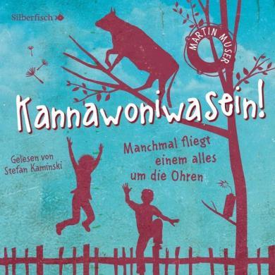Martin Muser: Kannawoniwasein - Manchmal fliegt einem alles um die Ohren, 2 Audio-CDs