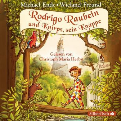 Michael Ende, Wieland Freund: Rodrigo Raubein und Knirps, sein Knappe, 5 Audio-CDs