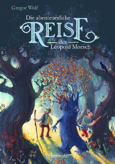 Gregor Wolf, Cornelia Haas: Die abenteuerliche Reise des Leopold Morsch