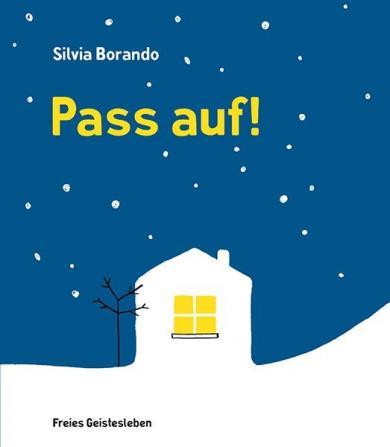 Silvia Borando: Pass auf!