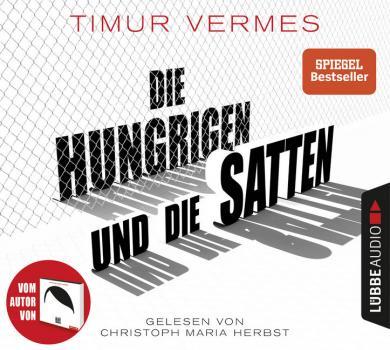Timur Vermes: Die Hungrigen und die Satten, 8 Audio-CDs