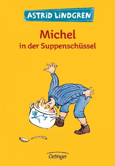 Astrid Lindgren, Björn Berg: Michel in der Suppenschüssel