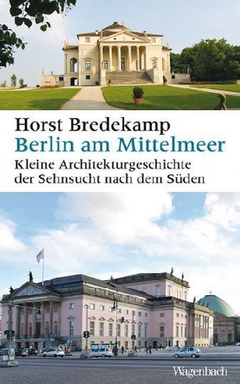 Horst Bredekamp: Berlin am Mittelmeer
