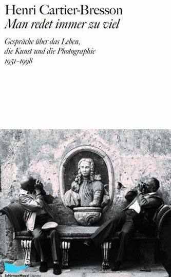 Henri Cartier-Bresson: Man redet immer zu viel