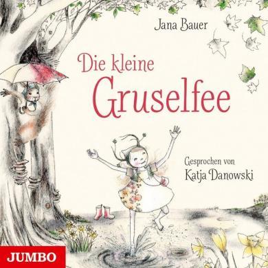 Jana Bauer: Die kleine Gruselfee, 1 Audio-CD