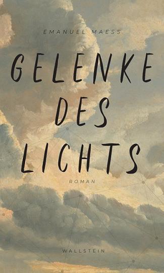 Emanuel Maeß: Gelenke des Lichts