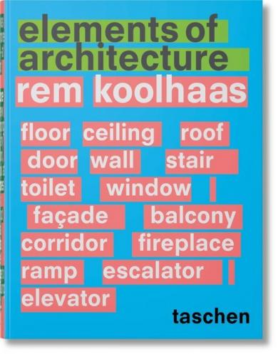 Rem Koolhaas: Rem Koolhaas. Elements of Architecture