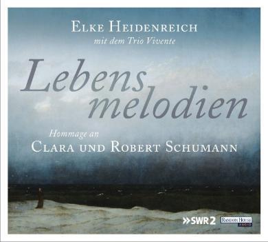 Elke Heidenreich: Lebensmelodien - Hommage an Clara und Robert Schumann, 1 Audio-CD