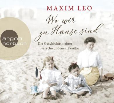Maxim Leo: Wo wir zu Hause sind, 6 Audio-CDs