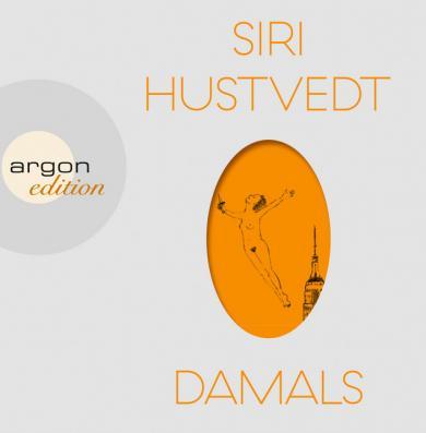 Siri Hustvedt: Damals, 10 Audio-CDs