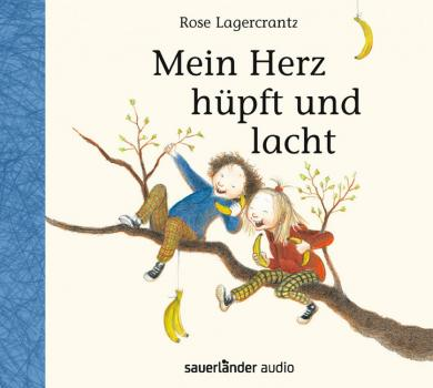 Rose Lagercrantz: Mein Herz hüpft und lacht, 1 Audio-CD