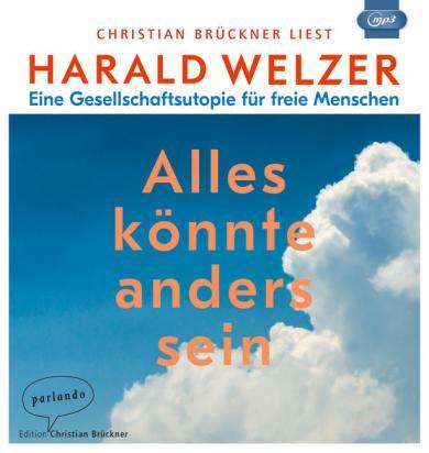 Harald Welzer: Alles könnte anders sein, 1 Audio-CD, MP3 Format