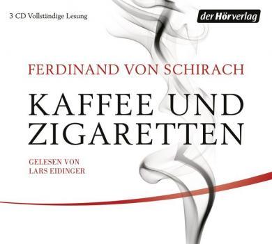 Ferdinand von Schirach: Kaffee und Zigaretten, 3 Audio-CDs