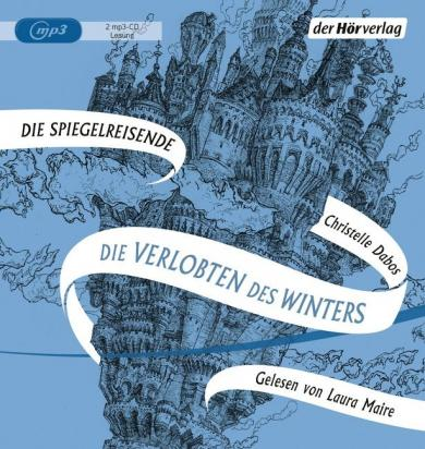 Christelle Dabos: Die Spiegelreisende - Die Verlobten des Winters