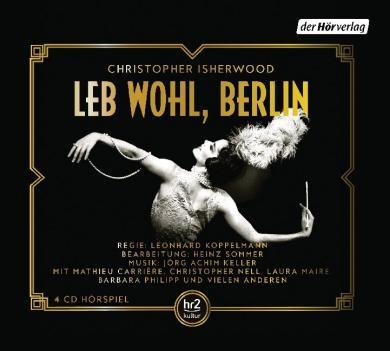 Christopher Isherwood: Leb wohl, Berlin, 4 Audio-CDs