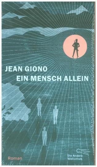 Jean Giono: Ein Mensch allein