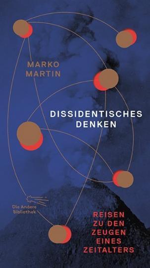 Marko Martin: Dissidentisches Denken