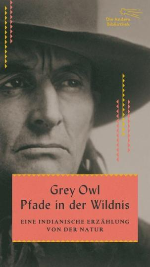Grey Owl: Pfade in der Wildnis