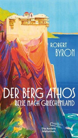 Robert Byron: Der Berg Athos - Reise nach Griechenland
