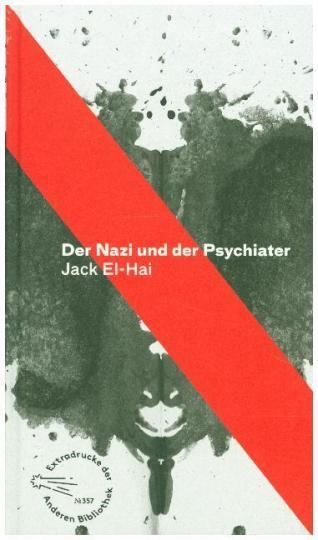 Jack El-Hai: Der Nazi und der Psychiater