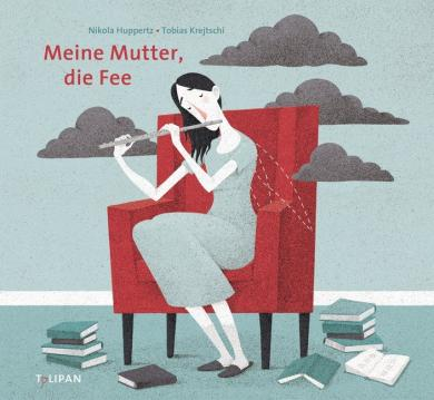 Nikola Huppertz, Krejtschi, Tobias: Meine Mutter, die Fee