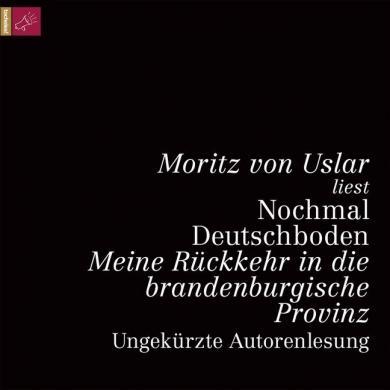 Moritz von Uslar: Nochmal Deutschboden, 1 Audio-CD, MP3