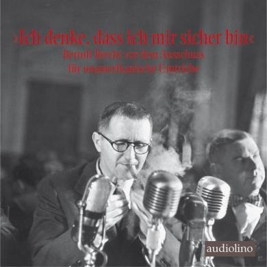 """Bertholt Brecht: """"Ich denke, dass ich mir sicher bin"""", 1 Audio-CD"""