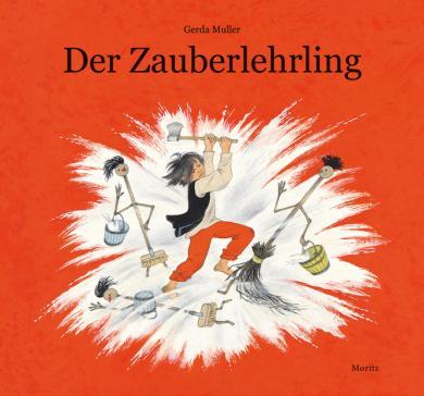 Gerda Muller: Der Zauberlehrling