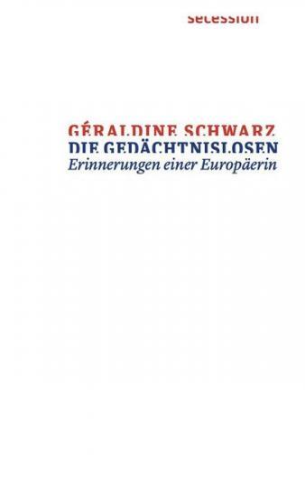 Géraldine Schwarz: Die Gedächtnislosen